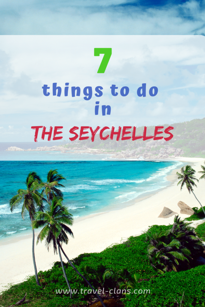 7 Things to do in The Seychelles #travelclans #bestbeach #beachvacatin #seychelles