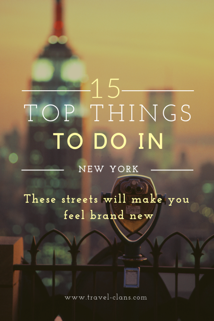 15 Top Things to do in New York City #travelclans #newyork #thingstodo #wanderlust #adventureseeker #doyoutravel #travelmore #goexplore #wonderfulplaces #openmyworld #lovetotravel #adventurethatislife #roamtheplanet #seekmoments #momentsofmine #postcardsfromtheworld