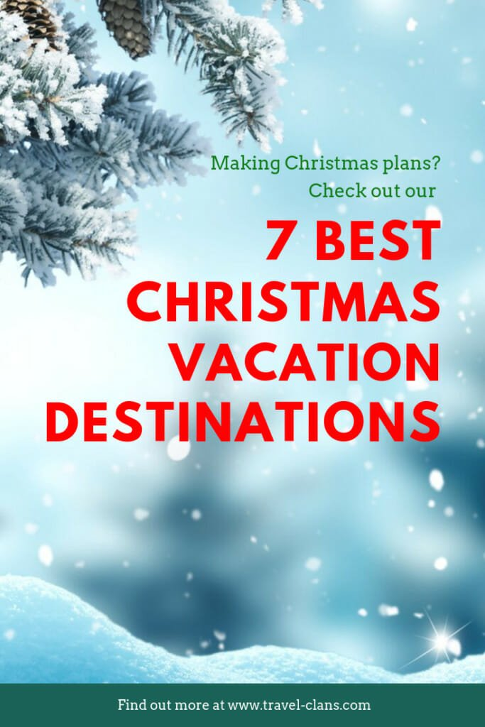 Best Family Christmas Vacations.7 Best Christmas Vacations For Families In 2019 Travel Clans