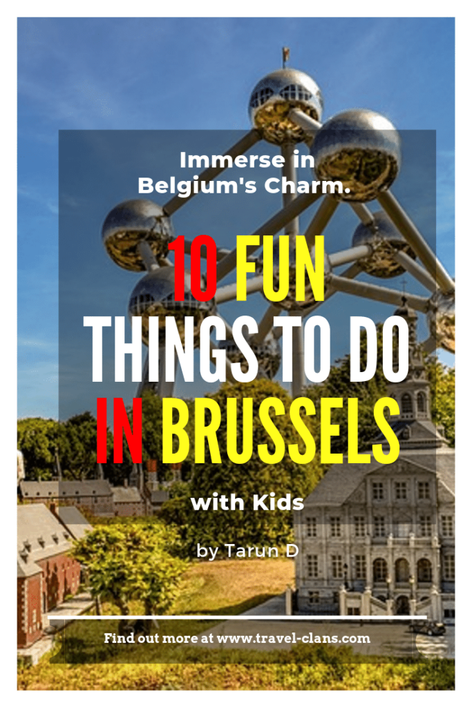 Top 10 Fun Things to do in Brussels with Kids #travelclans #Brussels #ThingstoDo