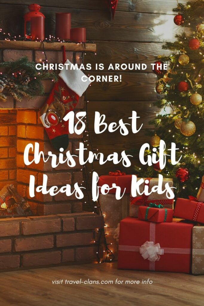18 top Christmas Gift Ideas for Kids for 2019 #travelclans #christmas #christmasgifts