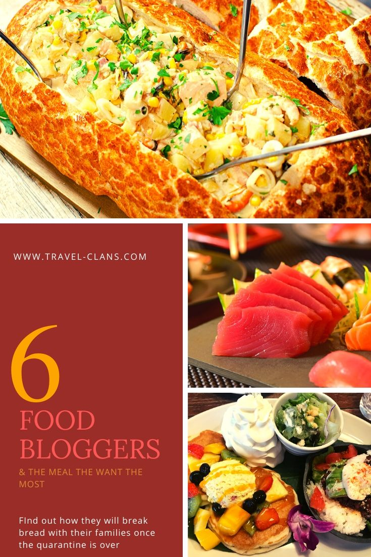 Find out what these Food Bloggers crave the most. Their answers will surprise you! #travelclans #foodbloggers #bloggers #familymeal #lockdown #quarantine #staysafe