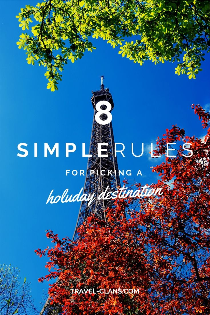 8 Simple Rules for Picking a Holiday Destination #travelclans #holiday #destination #holidaydestination #vacation