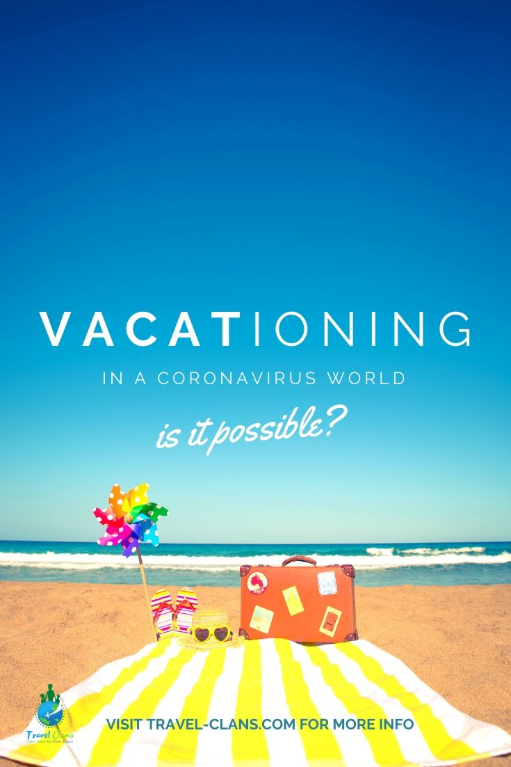 6 ideas to plan your vacation in the COVID-19 era #travelclans #coronavirus #covid19 #vacation #holidays #tripplanner