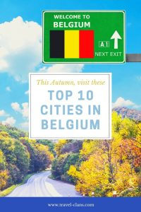 10 Awesome Must-Visit Places in Belgium #travelclans #Belgium #Autumn