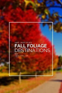 10 spectacular fall foliage destinations around the world #travelclans #autumn #fall
