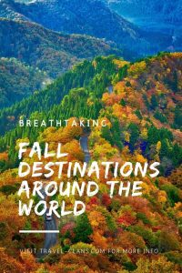 Awe-inspiring destinations around the world to visit in the fall #travelclans #autumn #fall