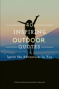 Quotes that will inspire you to enjoy the great outdoors!