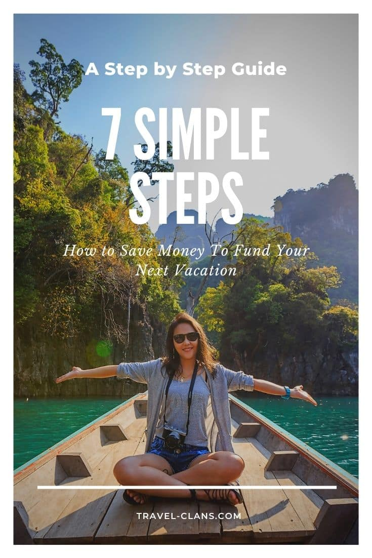 Find out how to save money to fund your next vacation with these 7 simple steps