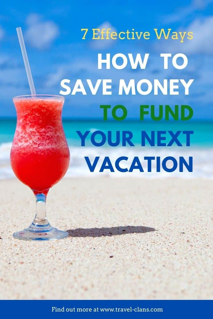 Follow these 7 highly effective habits to fund your next vacation