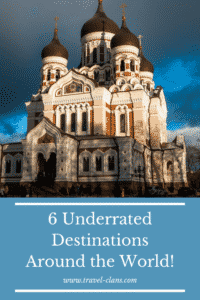 6 Underrated Destinations Around the World You Mustn't Miss!